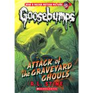 Classic Goosebumps #31: Attack of the Graveyard Ghouls by Stine, R.L., 9780545828864