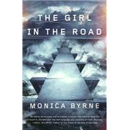 The Girl in the Road by Byrne, Monica, 9780804138864