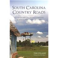 South Carolina Country Roads by Poland, Tom; Rogers, Aïda, 9781467138864
