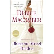 Blossom Street Brides by Macomber, Debbie, 9780345528865