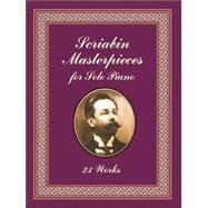Scriabin Masterpieces for Solo Piano by Scriabin, Alexander, 9780486418865