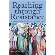 Reaching Through Resistance by Abbass, Allan, M.D., 9780988378865