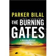 The Burning Gates A Makana Mystery by Bilal, Parker, 9781620408865