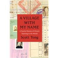 A Village With My Name by Tong, Scott, 9780226338866
