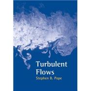 Turbulent Flows by Stephen B. Pope, 9780521598866