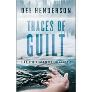 Traces of Guilt by Henderson, Dee, 9780764218866