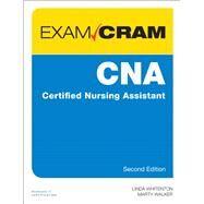 CNA Certified Nursing Assistant Exam Cram by Whitenton, Linda; Walker, Marty, 9780789758866