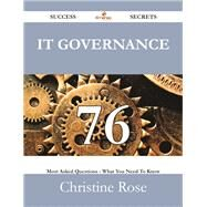 It Governance: 76 Most Asked Questions on It Governance - What You Need to Know by Rose, Christine, 9781488528866