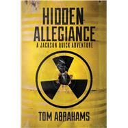 Hidden Allegiance by Abrahams, Tom, 9781618688866