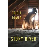 Stony River by Dower, Tricia, 9781935248866