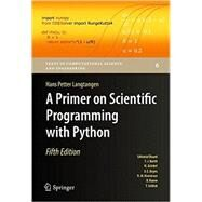 A Primer on Scientific Programming With Python by Langtangen, Hans Petter, 9783662498866