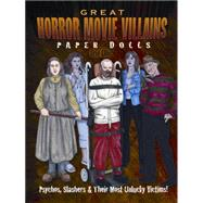 Great Horror Movie Villains Paper Dolls Psychos, Slashers and Their Unlucky Victims!