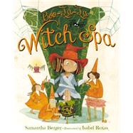 Boo-la-la Witch Spa by Berger, Samantha; Roxas, Isabel, 9780803738867