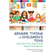 Gender Typing of Children's Toys by Weisgram, Erica; Dinella, Lisa M., 9781433828867