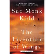The Invention of Wings by Kidd, Sue Monk, 9781594138867