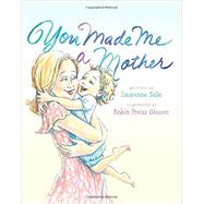 You Made Me a Mother by Sala, Laurenne; Preiss-Glasser, Robin, 9780062358868