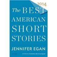 The Best American Short Stories 2014 by Egan, Jennifer; Pitlor, Heidi, 9780547868868