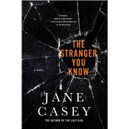 The Stranger You Know by Casey, Jane, 9781250048868