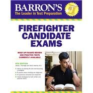Barron's Firefighter Candidate Exams by Murtagh, James J.; Haefner, Darryl, 9781438008868