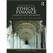 Jainism and Ethical Finance: A Timeless Business Model by Shah; Atul K., 9781138648869