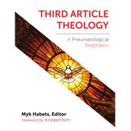 Third Article Theology by Habets, Myk, 9781451488869