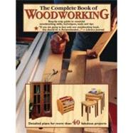 The Complete Book of Woodworking by Carpenter, Tom (DRT); Marshall, Chris; Karlen, Ralph, 9780980068870