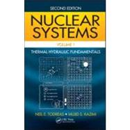 Nuclear Systems Volume I: Thermal Hydraulic Fundamentals, Second Edition by Todreas; Neil E., 9781439808870