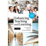 Enhancing Teaching and Learning: A Leadership Guide for School Libraries by Donham, Jean, 9781555708870