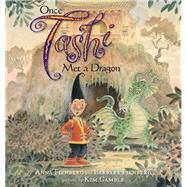 Once Tashi Met a Dragon by Fienberg, Anna; Fienberg, Barbara; Gamble, Kim, 9781741758870
