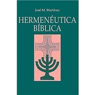 Hermenéutica Bíblica / Biblical Hermeneutics by Martinez, Jose M., 9788482678870