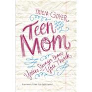 Teen Mom by Goyer, Tricia, 9780310338871