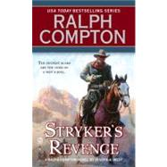 Ralph Compton Stryker's Revenge by Compton, Ralph (Author); West, Joseph A. (Author), 9780451228871