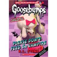 Please Don't Feed the Vampire!: A Give Yourself Goosebumps Book (Classic Goosebumps #32) by Stine, R.L., 9780545828871