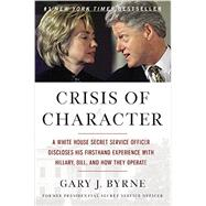 Crisis of Character by Byrne, Gary J., 9781455568871
