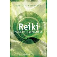 Reiki para principiantes / Reiki for Beginners by Vennells, David F., 9786073138871