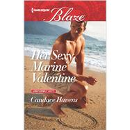 Her Sexy Marine Valentine by Havens, Candace, 9780373798872