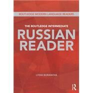 The Routledge Intermediate Russian Reader by Buravova; Lydia, 9780415678872