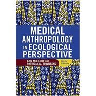 Medical Anthropology in Ecological Perspective by McElroy, Ann; Townsend, Patricia K., 9780813348872