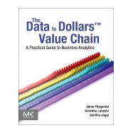The Data to Dollars Value Chain by Fitzgerald, Jaime G.; Lubecki, Gniewko; Jaggi, Cynthia, 9780124058873