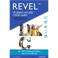 REVEL for DK Communication -- Access Card by Ford-Brown, Lisa A.; Dorling Kindersley, DK, 9780133968873