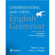 Understanding and Using English Grammar, Volume A, with Essential Online Resources by Azar, Betty S; Hagen, Stacy A., 9780134268873