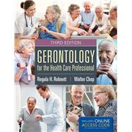 Gerontology for the Health Care Professional by Robnett, Regula H., Ph.D., 9781284038873