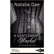 A Gentleman's Harlot by Dae, Natalie, 9781786518873