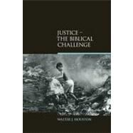 Justice: The Biblical Challenge by Houston,Walter J., 9781845538873
