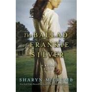 The Ballad of Frankie Silver A Ballad Novel by McCrumb, Sharyn, 9780312388874