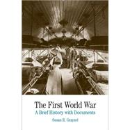 The First World War A Brief History with Documents by Grayzel, Susan R., 9780312458874