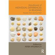 Handbook of Individual Differences in Reading: Reader, Text, and Context by Afflerbach; Peter, 9780415658874