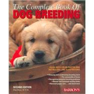 The Complete Book of Dog Breeding by Rice, Dan, 9780764138874