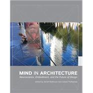 Mind in Architecture by Robinson, Sarah; Pallasmaa, Juhani, 9780262028875