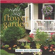 The Right-Size Flower Garden by Mendez, Kerry Ann, 9780989268875